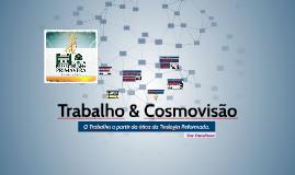 Copy of Trabalho & Cosmovisão