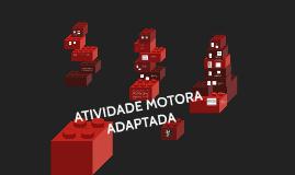 ATIVIDADE MOTORA ADAPTADA