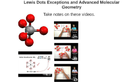 Lewis Dots Exceptions and Advanced Molecular Geometry