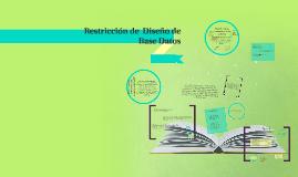 Restricción de  Diseño de Base Datos
