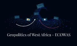 Geopolitics of West Africa - ECOWAS