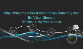 Why I think the colonist won the Revolutionary wat