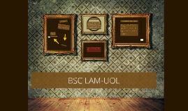 Copy of BSC LAM-UOL