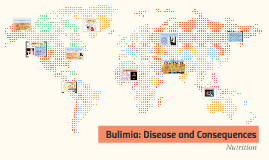 Bulimian: Disease and Consequences