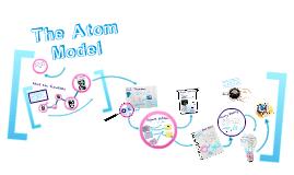The Atom Model