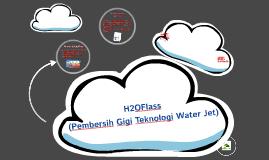H2OFlass (Pembersih Gigi Teknologi Water Jet)
