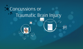 Concussions or Traumatic Brain Injury
