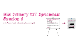 BEd Primary ICT Specialism Session 1