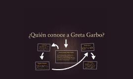 ¿Quién conoce a Greta Garbo?