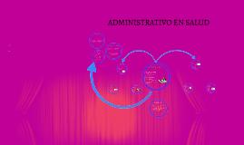 Copy of ADMINISTRATIVO EN SALUD