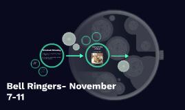 Bell Ringers- November 7-11
