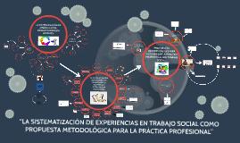 """Copy of """"LA SISTEMATIZACIÓN DE EXPERIENCIAS EN TRABAJO SOCIAL COMO P"""