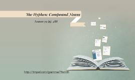The Hypen: Compound Nouns