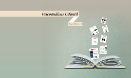 Copy of Psicoanálisis Infantil
