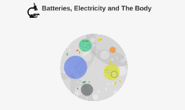 Batteries, Electricity and The Body