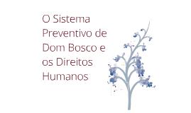 O Sistema Preventivo de Dom Bosco e os Direitos Humanos