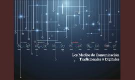 Medios de Comunicación Tradicional y Digital