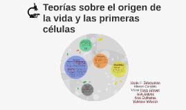 Teorías sobre el origen de la vida y las primeras células