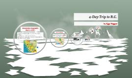 4-Day Trip to B.C.