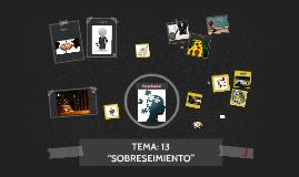"TEMA: 13 ""SOBRESEIMIENTO"""
