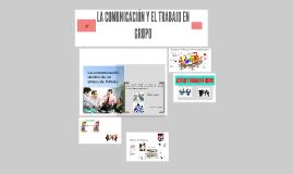 LA COMUNICACION Y EL TRABAJO EN GRUPO
