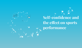 Copy of Self-confidence and the effect on sports performance