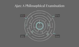 Ajax: A Philosophical Examination