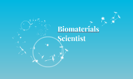 Biomaterials Scientist