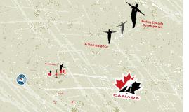 Hockey Canada DEVELOPMENT (Prezi by: Janine Stonhill)