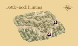 Bottle-neck hunting