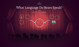 What Language Do Bears Speak?
