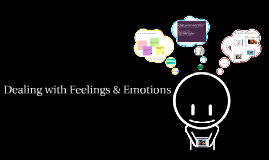 Dealing with Feelings and Emotions