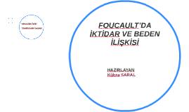 FOUCAULT'DA İKTİDAR VE BEDEN İLİŞKİSİ