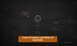 Code of Conduct and Ethics of REUTERS