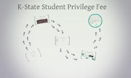 Copy of K-State Student Privilege Fee