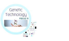 Focus 11: Genetic Technology