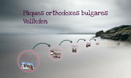 Les fêtes de Pâques et Noël, les caractéristiques bulgare