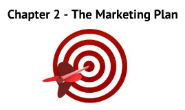 Marketing - Chapter 2 - The Marketing Plan