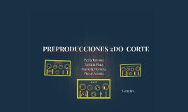Copy of PREPRODUCCIONES 2DO  CORTE