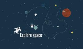 Explare space