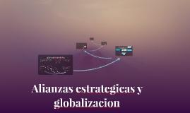 Alianzas estrategicas y globalizacion
