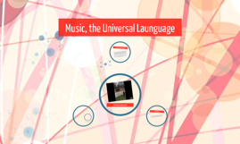 Music, the Universal Launguage