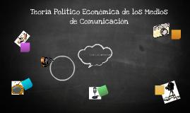 Teoría Político Económica de los Medios de Comunicación