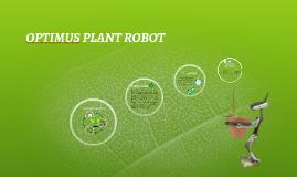 OPTIMUS PLANT ROBOT