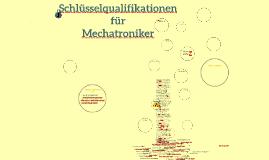 schlsselqualifikationen fr mechatroniker by manuel hirn on prezi - Schlusselqualifikationen Beispiele