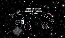 Copy of Copy of EVOLUCIÓN DE LA INVERSIÓN PÚBLICA EN EL PERÚ