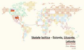 Statele baltice - Estonia, Lituania, Letonia