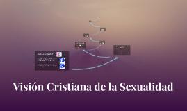 Visión Cristiana de la Sexualidad