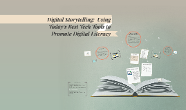 Digital Storytelling:  Using Today's Best Tech Tools to Prom
