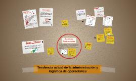 Tendencias Actuales de la Administración y Logística de Operaciones